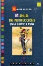 MANUAL DE INSTRUCCIONS PARA QUERER A IRENE