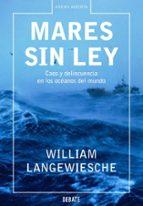 mares sin ley: caos y delincuencia en los oceanos del mundo-william langewiesche-9788483066454