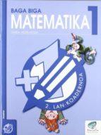 baga biga matematika 1: 2.lan koadernoa-jesus mari goñi-9788483318454