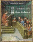 españoles en el alma mater studiorum-antonio perez martin-9788483710654