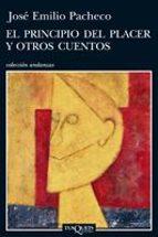 el principio del placer y otros cuentos-jose emilio pacheco-9788483832554