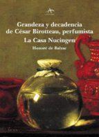 grandeza y decadencia de cesar birotteau, perfumista; la casa nuc ingen-honore de balzac-9788484282754