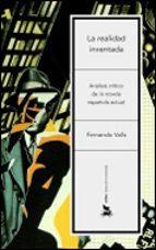 la realidad inventada: un analisis critico de la novela española actual fernando valls 9788484324454