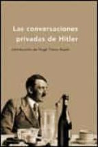 las conversaciones privadas de hitler, 1941 1944 hugh trevor roper 9788484325154