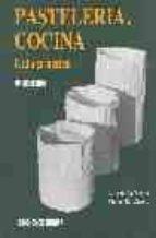 pasteleria, cocina (guia practica) (4ª ed.) luis de la traba victor r. garcia 9788484510154