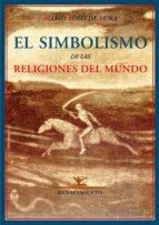 el simbolismo de las religiones del mundo y el problema de la fel icidad mario roso de luna 9788484722854