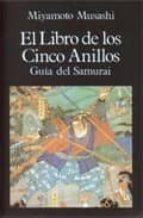 el libro de los cinco anillos guia del samurai miyamoto musashi 9788485639854