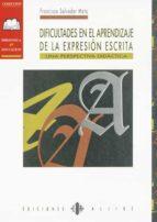 dificultades en el aprendizaje de la expresion escrita: una persp ectiva didactiva-francisco salvador mata-9788487767654