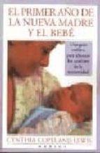 el primer año de la nueva madre y el bebe: una guia para afrontar los cambios de la maternidad-cynthia copeland-9788489778054