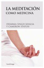 la meditacion como medicina dharma singh khalsa cameron statuh 9788489957954