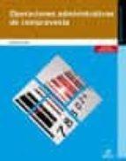 operaciones administrativas de compra venta ed.2014 (gestión administrativa grado medio) 9788490032954