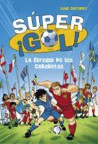 super ¡gol! 7 :la eurogol de los cebolletas luigi garlando 9788490436554