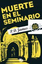 muerte en el seminario (serie adam dalgliesh 11) p.d. james 9788490703854