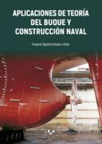 aplicaciones de teoria del buque y construccion naval imanol basterretxea iribar 9788490827154