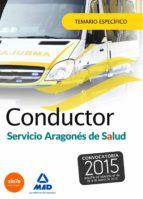 conductores del servicio aragonés de salud (salud  aragón). temario específico. 9788490933954