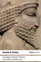 el antiguo oriente próximo: una breve introduccion amanda h. podany 9788491042754