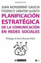 planificacion estrategica de la comunicacion en redes sociales-juan sabater, federico monserrat-9788491167754