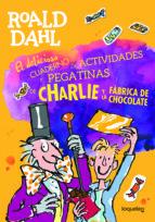charlie y la fábrica de chocolate : cuaderno de actividades roald dahl 9788491222354