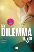 siempre contigo (my dilemma is you iii) cristina chiperi 9788491290254