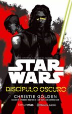 star wars. discipulo oscuro-christie golden-9788491461654