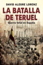la batalla de teruel (ebook)-david alegre lorenz-9788491642954