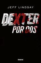 (pe) dexter por dos jeff lindsay 9788492915354