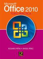 microsoft office 2010, todo practica rosario peña 9788493776954