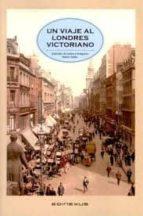 un viaje al londres victoriano mabel salido jose mª sanchez robles silveiro 9788493791254