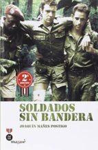 soldados sin bandera-joaquin mañes postigo-9788493903954