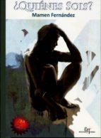 El libro de ¿Quienes sois? autor MAMEN FERNANDEZ PDF!
