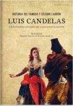 historia del famoso y celebre ladron luis candelas 9788494201554