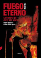 fuego eterno: la historia de jerry lee lewis-nick tosches-9788494403354