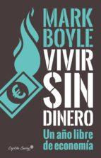 vivir sin dinero-mark boyle-9788494548154