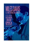 miles davis: el big bang oceanico marcos gendre 9788494588754