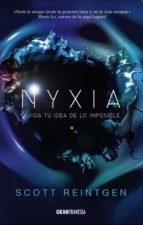 nyxia: olvida tu idea de lo imposible scott reintgen 9788494658754