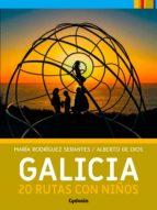 galicia: 20 rutas con niños maria rodriguez serantes 9788494832154