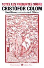 totes les preguntes sobre cristofor colom david bassa jordi bilbeny 9788495317254