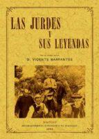 las jurdes y sus leyendas (ed. facsimil de la ed. de madrid, 1893 ) vicente barrantes 9788495636454