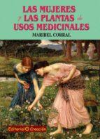 las mujeres y las plantas de usos medicinales maribel corral 9788495919854
