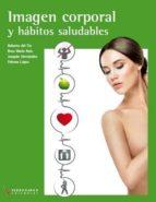 imagen corporal y habitos saludables (tecnico grado medio estetic a y belleza) 9788496699854