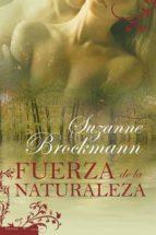 fuerza de la naturaleza-suzanne brockmann-9788496711754