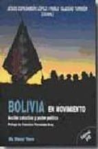 bolivia en movimiento: accion colectiva y poder politico (el viej o topo) jesus espasandin lopez 9788496831254