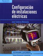 configuracion instalaciones electricas (ciclo formativo electrici dad y electronica) jesus trashorras montecelos 9788497329354