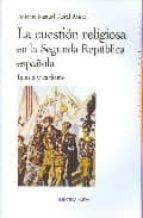 la cuestion religiosa en la segunda republica española: iglesia y carlismo-antonio manuel moral roncal-9788497429054
