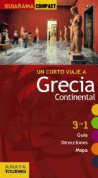 un corto viaje a: grecia continental 2012 (guiarama compact) 3 en 1 (guia, direcciones, mapa) ana isabel ron 9788497768054