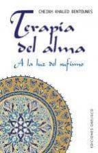 terapia del alma. a la luz del sufismo cheikh khaled bentounes 9788497778954