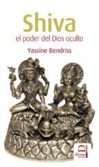 shiva: el poder del dios oculto-yassine bendriss-9788498272154