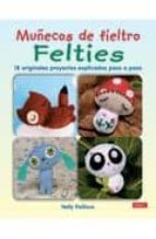 muñecos de fieltro felties: 18 originales proyectos explicados pa so a paso-nelly pailloux-9788498741254