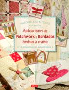 aplicaciones de patchwork y bordados hechos a mano: 16 proyectos con sus patrones-anni downs-9788498743654