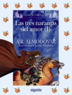 las tres naranjas del amor (i) (cuentos de la media lunita)-antonio rodriguez almodovar-9788498772654